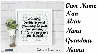 TO THE WORLD YOU MAY BE JUST ONE PERSON - Mum, Mummy etc Sticker for Frame