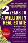2 Years to a Million in Real Estate by Matthew A. Martinez (Paperback, 2006)