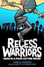 Recess Warriors: Recess Warriors : Hero Is a Four Letter Word by Marcus...