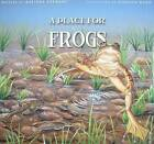 A Place for Frogs by Melissa Stewart (Hardback, 2010)