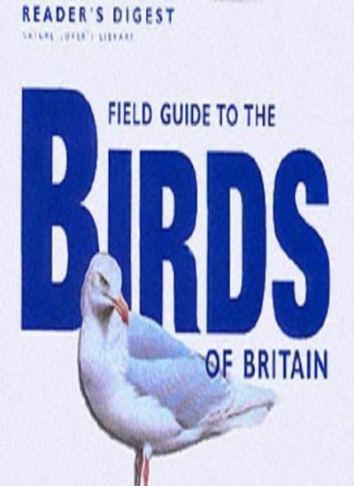 Field Guide to the Birds of Britain (Nature Lover's Library),Reader's Digest As