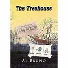 The Treehouse 9781456896492 by Al Bruno Hardcover