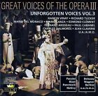 GREAT VOICES OF THE OPERA III : UNFORGOTTEN VOICES VOL. 3 / 2 CD-SET - NEUWERTIG