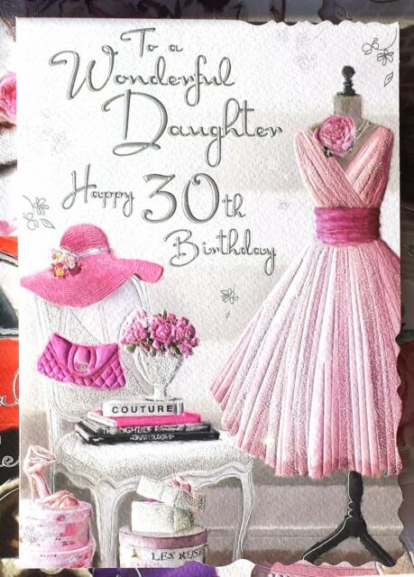 To A Wonderful Daughter On Your 30th Birthday Card Lovely Verse