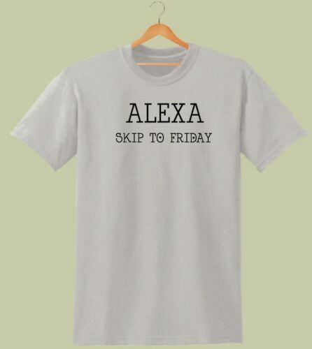 ALEXA SKIP TO FRIDAY PRINTED WEEKEND WOMENS T SHIRTS FRIDAY VIBES FASHION TEE