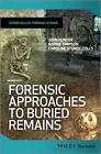 Forensic Approaches to Buried Remains by Barrie Simpson, Professor John Hunter, Caroline Sturdy Colls (Paperback, 2013)