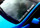 Because Saab ANY COLOUR Windscreen Sticker Turbo 900 93 16V  Car Vinyl Decal