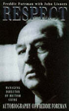Respect: Autobiography of Freddie Foreman - Managing Director of British Crime,
