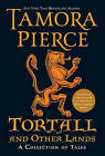 Tortall and Other Lands: A Collection of Tales by Tamora Pierce (Hardback)