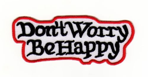 Au12 Don /'t worry be happy ricamate STAFFA immagine Patch Bambini Baby realizzerà frase