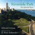 Riverside Park: The Splendid Sliver by Edward Grimm (Hardback, 2007)