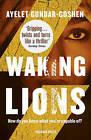 Waking Lions by Ayelet Gundar-Goshen (Paperback, 2016)