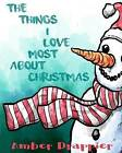 The Things I Love Most about Christmas by Amber Drappier (Paperback / softback, 2016)