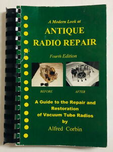 A-MODERN-LOOK-AT-ANTIQUE-RADIO-REPAIR-FOURTH-EDITION-BY-ALFRED-CORBIN