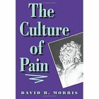 The Culture of Pain by David B. Morris (Paperback, 1993)