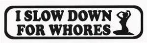 039-I-Slow-Down-For-Whores-039-Funny-Car-Bumper-Sticker-for-VW-Honda-Drift-JDM-Toyota