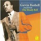 Garvin Bushell - One Steady Roll (2009)