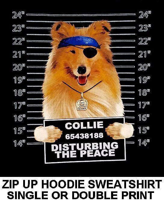 VERY COOL COLLIE MUG SHOT FUNNY NAUGHTY BAD DOG ZIP HOODIE SWEATSHIRT WS771