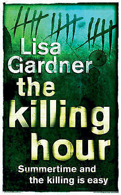 """AS NEW"" Gardner, Lisa, The Killing Hour, Paperback Book"