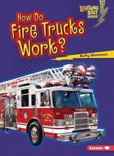 How Do Fire Trucks Work?: By Silverman, Buffy