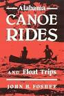 Alabama Canoe Rides and Float Trips by John H. Foshee (Paperback, 1987)