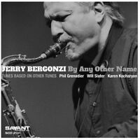Jerry Bergonzi - By Any Other Name [new Cd] on Sale