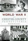 World War II and Chester County, Pennsylvania by Marion Piccolomini (Paperback / softback, 2016)