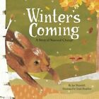 Winter's Coming: A Story of Seasonal Change by Jan Thornhill (Hardback)