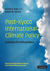 Post-Kyoto International Climate Policy: Summary for Policymakers by Cambridge University Press (Paperback, 2009)