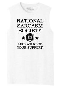 NATIONAL SARCASM SOCIETY FUNNY T-SHIRT S to 5XL LIKE WE NEED YOUR SUPPORT