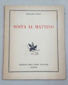GIROLAMO SOTGIU - SOSTA AL MATTINO - ED. DELL'ASINO VOLANTE, 1939 RARO