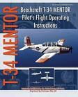 Beechcraft T-34 Mentor Pilot's Flight Operating Instructions by United States Air Force (Paperback / softback, 2013)