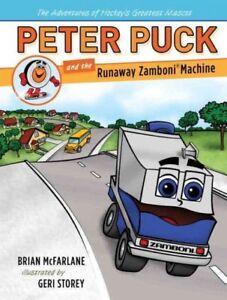 Peter Puck And The Runaway Zamboni Machine Hardcover By