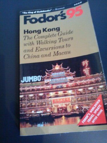 Hong Kong '95: The Complete Guide with Walking Tours and Excursions to China an