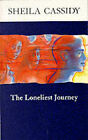 The Loneliest Journey by Sheila Cassidy (Paperback, 1995)