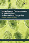 Innovation and Entrepreneurship in Biotechnology, an International Perspective: Concepts, Theories and Cases by Damian Hine, John Kapeleris (Paperback, 2007)