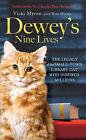 Dewey's Nine Lives: The Legacy of the Small-town Library Cat Who Inspired Millions by Vicki Myron (Hardback, 2010)
