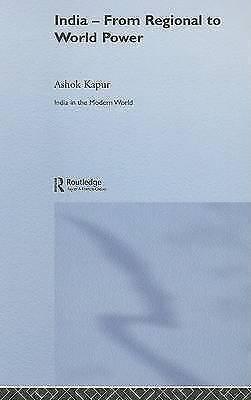 India - From Regional to World Power by Kapur, Ashok (Distinguished Professor Em