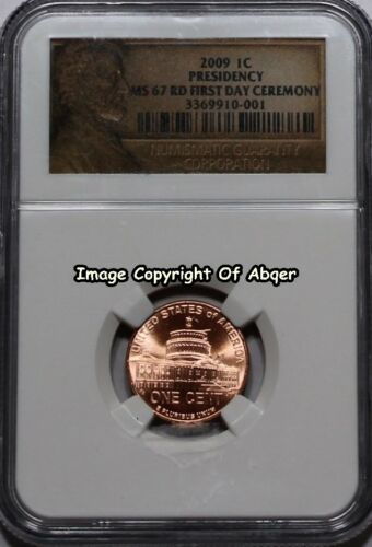 2009  LINCOLN CENT PENNY PRESIDENCY FIRST DAY CEREMONY NGC MS67RD MS 67 CEREMONY