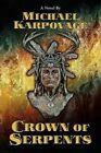 Crown of Serpents by J Michael Karpovage 9780615281100 Paperback 2009