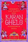 Karan Ghelo: Gujarat's Rajput King by Nandshankar Tuljashankar Mehta (Hardback, 2015)