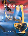 Exploring Color Photography by Robert J. Hirsch (Paperback, 1996)