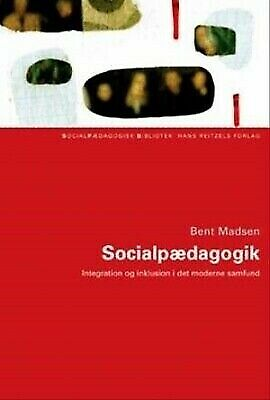Socialpædagogik, Integration og inklusion i det mo, Bent