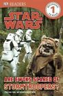 Are Ewoks Scared of Stormtroopers? by Catherine Saunders (Hardback, 2013)