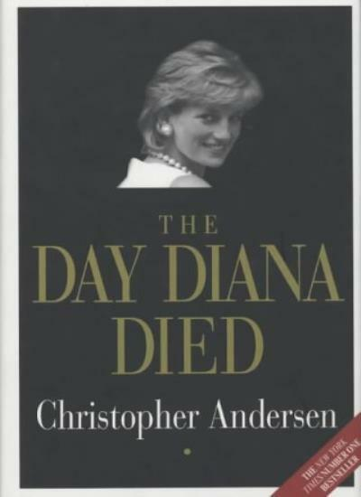 The Day Diana Died By Christopher Andersen. 9781857823028