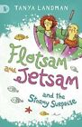 Flotsam and Jetsam and the Stormy Surprise by Tanya Landman (Paperback, 2014)