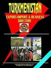 Turkmenistan Export-Import and Business Directory by International Business Publications, USA (Paperback / softback, 2005)