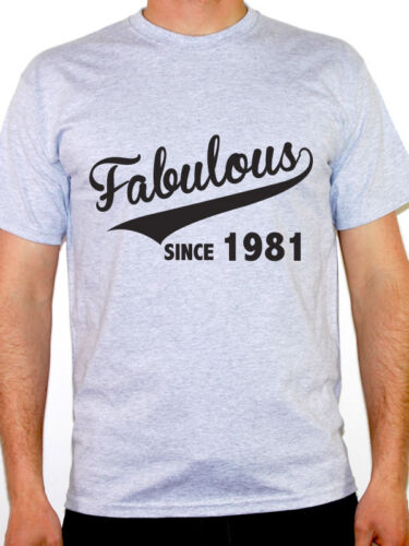 Birth Year FABULOUS SINCE 1981 Birthday Gift Novelty Themed Men/'s T-Shirt