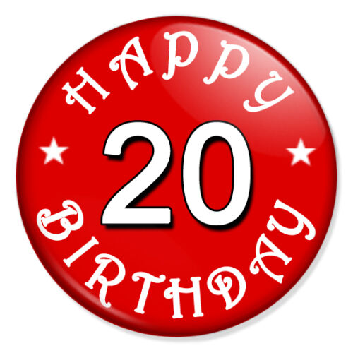 "20 HAPPY 20th BIRTHDAY PARTY 25mm 1/"" Pin Badge Button BLACK RED BLUE PINK"