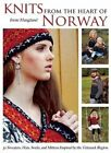 Knits From The Heart of Norway 30 Sweaters Hats Socks and Mittens Inspired B